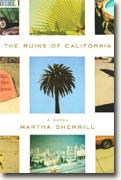 *The Ruins of California* by Martha Sherrill