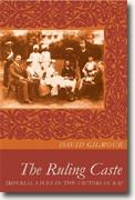 *The Ruling Caste: Imperial Lives in the Victorian Raj* by David Gilmour