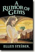 *A Rumor of Gems* by Ellen Steiber