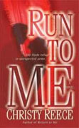 Buy *Run to Me* by Christy Reece online
