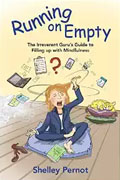 Buy *Running on Empty: The Irreverent Guru's Guide to Filling up with Mindfulness* by Shelley Pernoto nline