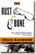 Buy *Rust & Bone: Stories* by Craig Davidson online
