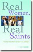 Buy *Real Women, Real Saints: Friends for Your Spiritual Journey* by Gina Loehr online