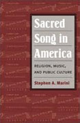 *Sacred Song in America: Religion, Music, and Public Culture (Public Express Religion America)* by Stephen A. Marini