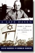 Buy *A Safe Haven: Harry S. Truman and the Founding of Israel* by Allis Radosh and Ronald Radosh online