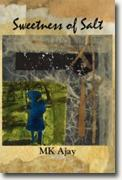 Buy *Sweetness of Salt: Poems* by M.K. Ajay online