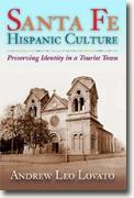 *Santa Fe Hispanic Culture: Preserving Identity in a Tourist Town* by Andrew Leo Lovato