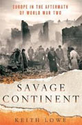 Buy *Savage Continent: Europe in the Aftermath of World War II* by Keith Lowe online