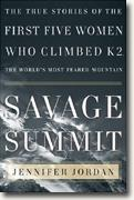Buy *Savage Summit: The True Stories of the First Five Women Who Climbed K2, the World's Most Feared Mountain* online