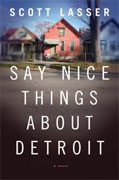 Buy *Say Nice Things about Detroit* by Scott Lasser online