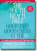 Buy *The South Beach Diet Good Fats/Good Carbs Guide (Revised): The Complete and Easy Reference for All Your Favorite Foods* online