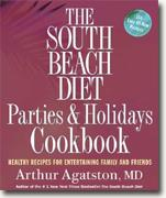 Buy *The South Beach Diet Parties and Holidays Cookbook: Healthy Recipes for Entertaining Family and Friends* by Arthur Agatston online