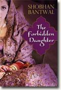 Buy *The Forbidden Daughter* by Shobhan Bantwal online