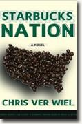 *Starbucks Nation* by Chris Ver Wiel