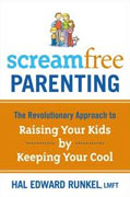 *Screamfree Parenting: The Revolutionary Approach to Raising Your Kids by Keeping Your Cool* by Hal Edward Runkel