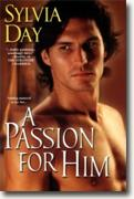 Buy *A Passion for Him* by Sylvia Day online