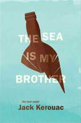 Buy *The Sea is My Brother: The Lost Novel* by Jack Kerouac online