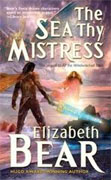 *The Sea Thy Mistress* by Elizabeth Bear