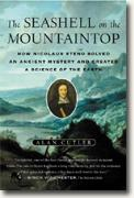 Buy *The Seashell on the Mountaintop: How Nicolaus Steno Solved an Ancient Mystery and Created a Science of the Earth* online