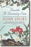 *Beside a Burning Sea* by John Shors