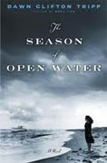 *The Season of Open Water* by Dawn Clifton Tripp