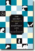 Buy *The Secret Intensity of Everyday Life* by William Nicholson online