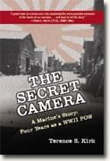 The Secret Camera - A Marine's Story: Four Years as a POW