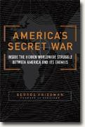 Buy *America's Secret War: Inside the Hidden Worldwide Struggle Between the United States and Its Enemies* online