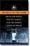 Buy *Secrets of the Tomb: Skull and Bones, the Ivy League, and the Hidden Paths of Power* online