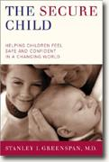 Buy *The Secure Child: Helping Our Children Feel Safe and Confident in a Changing World* online