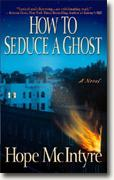 Buy *How to Seduce a Ghost* by Hope McIntyre online
