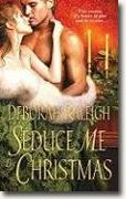 Buy *Seduce Me by Christmas* by Deborah Raleigh online
