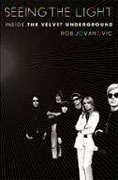 Buy *Seeing the Light: Inside the Velvet Underground* by Rob Jovanovic online