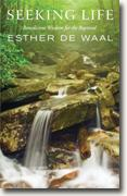 Buy *Seeking Life: The Baptismal Invitation of the Rule of St. Benedict* by Esther de Waal online