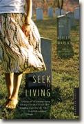 *Seek the Living* by Ashley Warlick