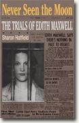 Buy *Never Seen the Moon: The Trials of Edith Maxwell* by Sharon Hatfield online