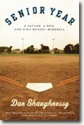*Senior Year: A Father, A Son, and High School Baseball* by Dan Shaughnessy