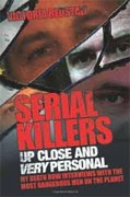 *Serial Killers Up Close and Very Personal (My Death Row Interviews with the Most Dangerous Men on the Planet)* by Victoria Redstall