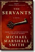 Buy *The Servants* by Michael Marshall Smith online