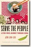Buy *Serve the People: A Stir-Fried Journey Through China* by Jen Lin-Liu online
