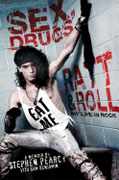 *Sex, Drugs, Ratt and Roll: My Life in Rock* by Stephen Pearcy with Sam Benjamin