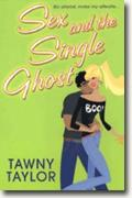 Buy *Sex & the Single Ghost* by Tawny Taylor online