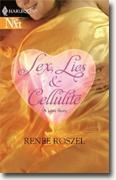 Buy *Sex, Lies & Cellulite: A Love Story* by Renee Roszel online