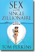 Buy *Sex & the Single Zillionaire* by Tom Perkins online