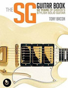 *The SG Guitar Book: 50 Years of Gibson's Stylish Solid Guitar* by Tony Bacon