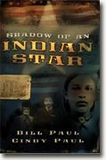 Buy *Shadow of an Indian Star* by Bill and Cindy Paul online