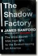 Buy *The Shadow Factory: The Ultra-Secret NSA from 9/11 to the Eavesdropping on America* by James Bamford online