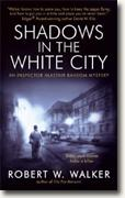 Buy *Shadows in the White City: An Inspector Alastair Ransom Mystery* by Robert W. Walker online