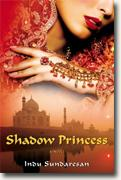 Buy *Shadow Princess* by Indu Sundaresan online