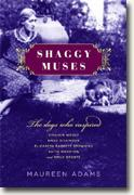 Buy *Shaggy Muses: The Dogs Who Inspired Virginia Woolf, Emily Dickinson, Elizabeth Barrett Browning, Edith Wharton, and Emily Bront�* by Maureen Adams online